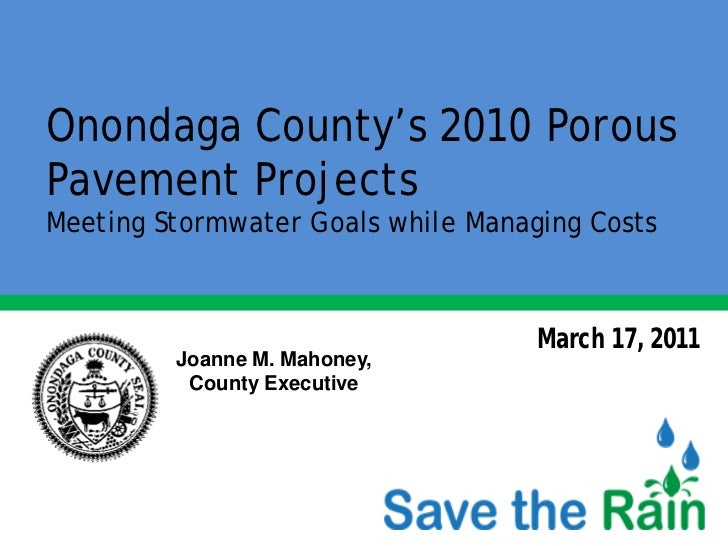 Onondaga County's 2010 PorousPavement ProjectsMeeting Stormwater Goals while Managing Costs                               ...