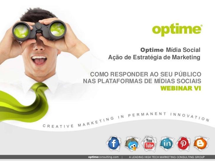 Optime Mídia Social      Ação de Estratégia de Marketing  COMO RESPONDER AO SEU PÚBLICONAS PLATAFORMAS DE MÍDIAS SOCIAIS  ...