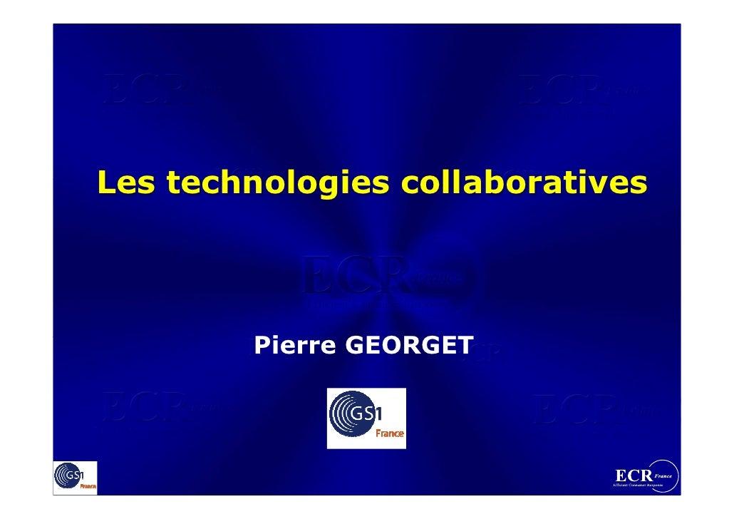 Les technologies collaboratives             Pierre GEORGET