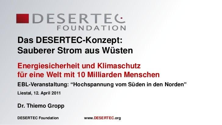 Das DESERTEC-Konzept:Sauberer Strom aus WüstenEnergiesicherheit und Klimaschutzfür eine Welt mit 10 Milliarden MenschenEBL...