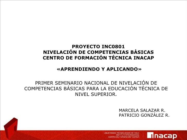 PRIMER SEMINARIO NACIONAL DE NIVELACIÓN DE COMPETENCIAS BÁSICAS PARA LA EDUCACIÓN TÉCNICA DE NIVEL SUPERIOR . MARCELA SALA...
