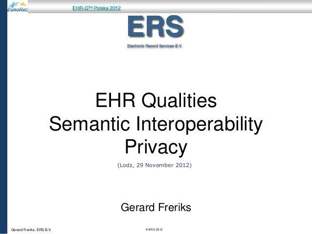 EHR Qualities Semantic Interoperability Privacy - Gerard Freriks