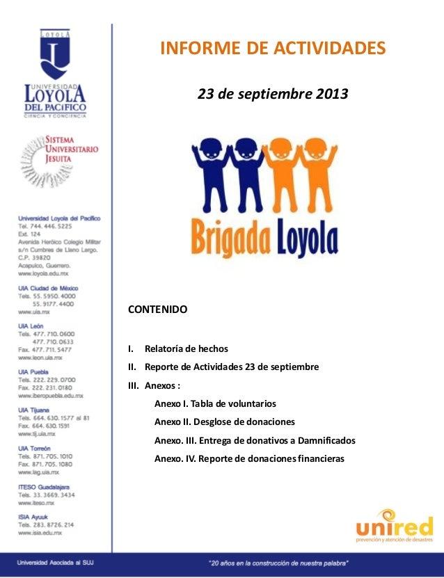 INFORME DE ACTIVIDADES 23 de septiembre 2013  CONTENIDO I.  Relatoría de hechos  II. Reporte de Actividades 23 de septiemb...