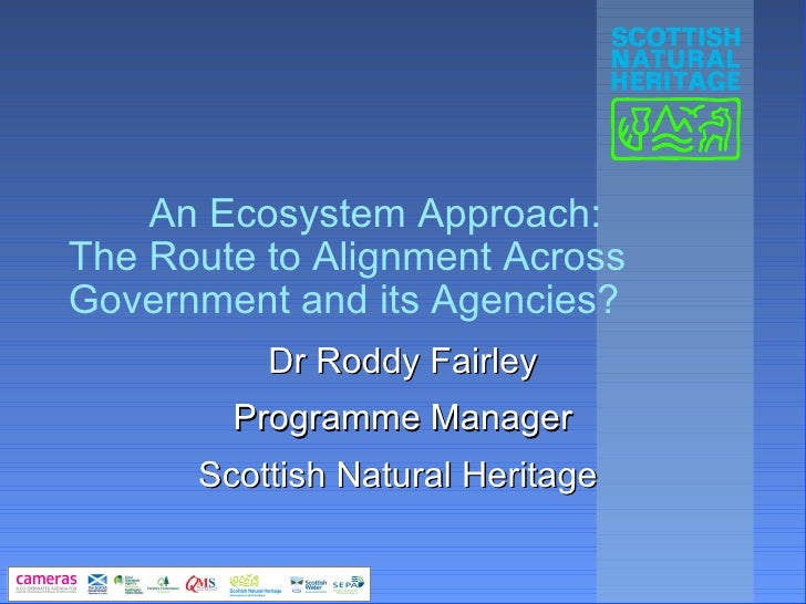 An Ecosystem Approach:The Route to Alignment AcrossGovernment and its Agencies?          Dr Roddy Fairley        Programme...