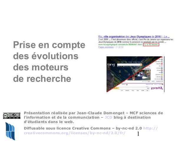 1 Prise en compte des évolutions des moteurs de recherche Présentation réalisée par Jean-Claude Domenget – MCF sciences de...