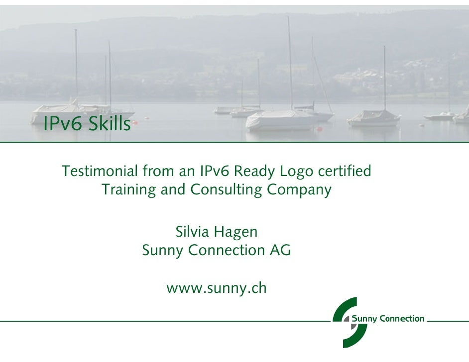 IPv6 Skills  Testimonial from an IPv6 Ready Logo certified        Training and Consulting Company                  Silvia ...