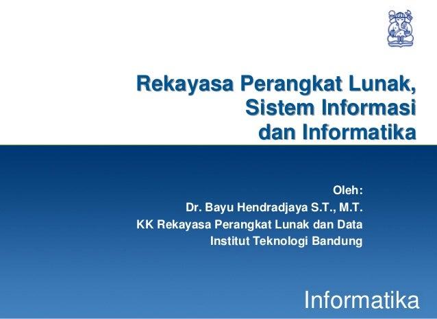 06 slide   by - rekayasa perangkat lunak, sistem informasi, & teknik informatika