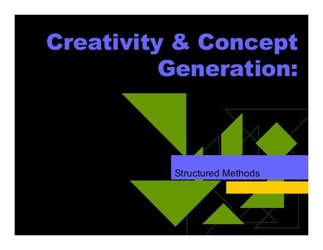 Creativity & Concept Generation: Structured Methods