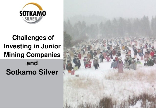 Challenges of investing in junior mining companies and Sotkamo Silver