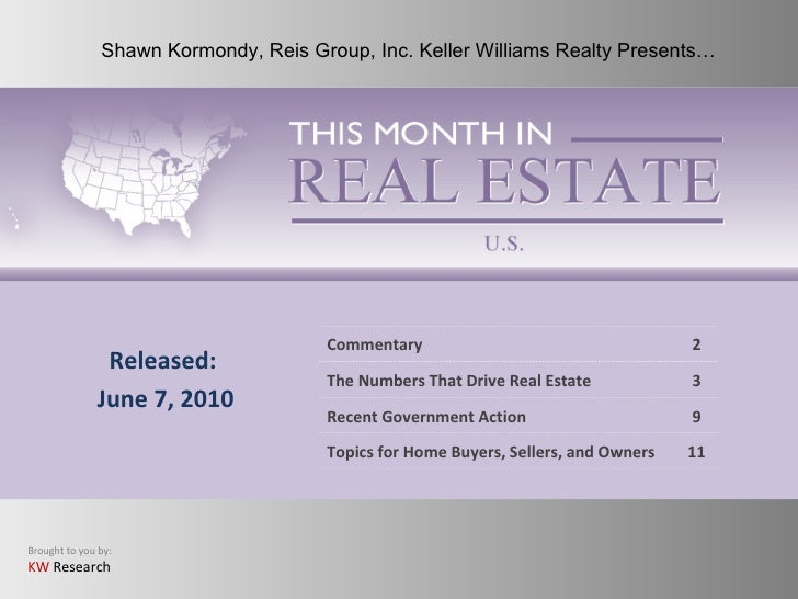 Released: June 7, 2010 Shawn Kormondy, Reis Group, Inc. Keller Williams Realty Presents… Commentary 2 The Numbers That Dri...