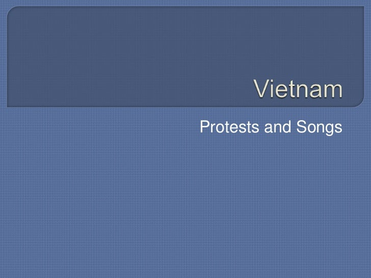 Vietnam<br />Protests and Songs<br />