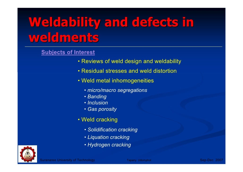 Weldability and defects inweldments Subjects of Interest                        • Reviews of weld design and weldability  ...