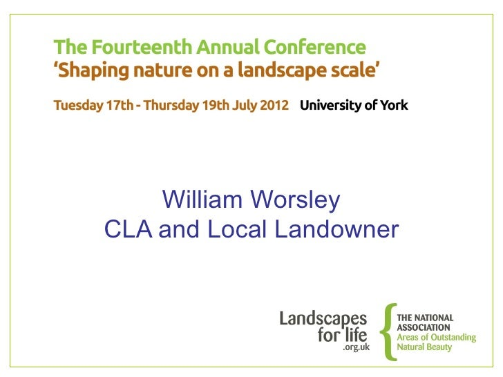 06 - NAAONB Conference 2012 - William Worsley CLA and Local Landowner