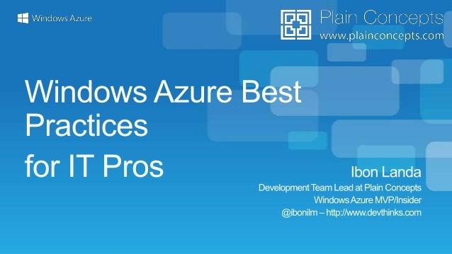 Arquitectura y Buenas prácticas con Windows Azure para ITPros