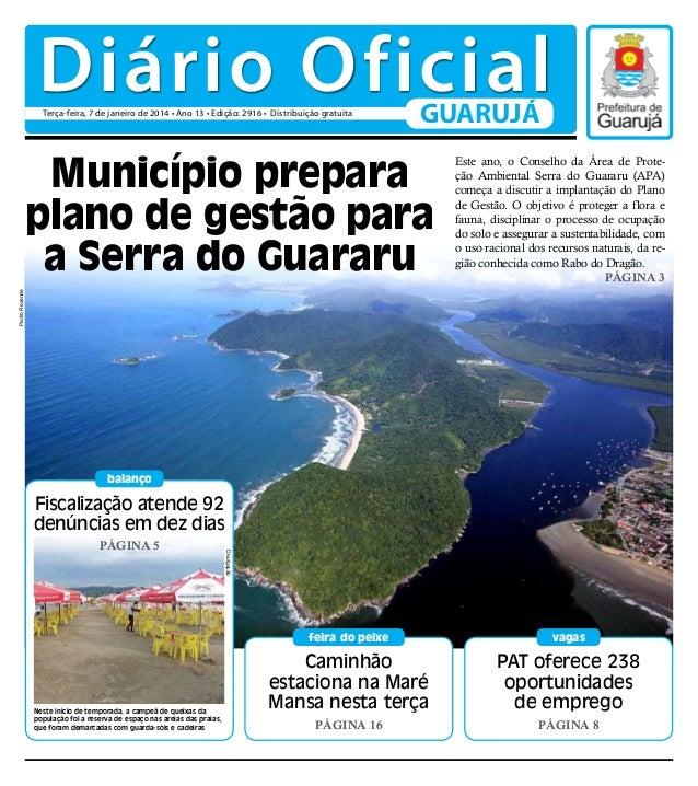 Diário Oficial Terça-feira, 7 de janeiro de 2014 • Ano 13 • Edição: 2916 • Distribuição gratuita  GUARUJÁ  Pedro Rezende  ...