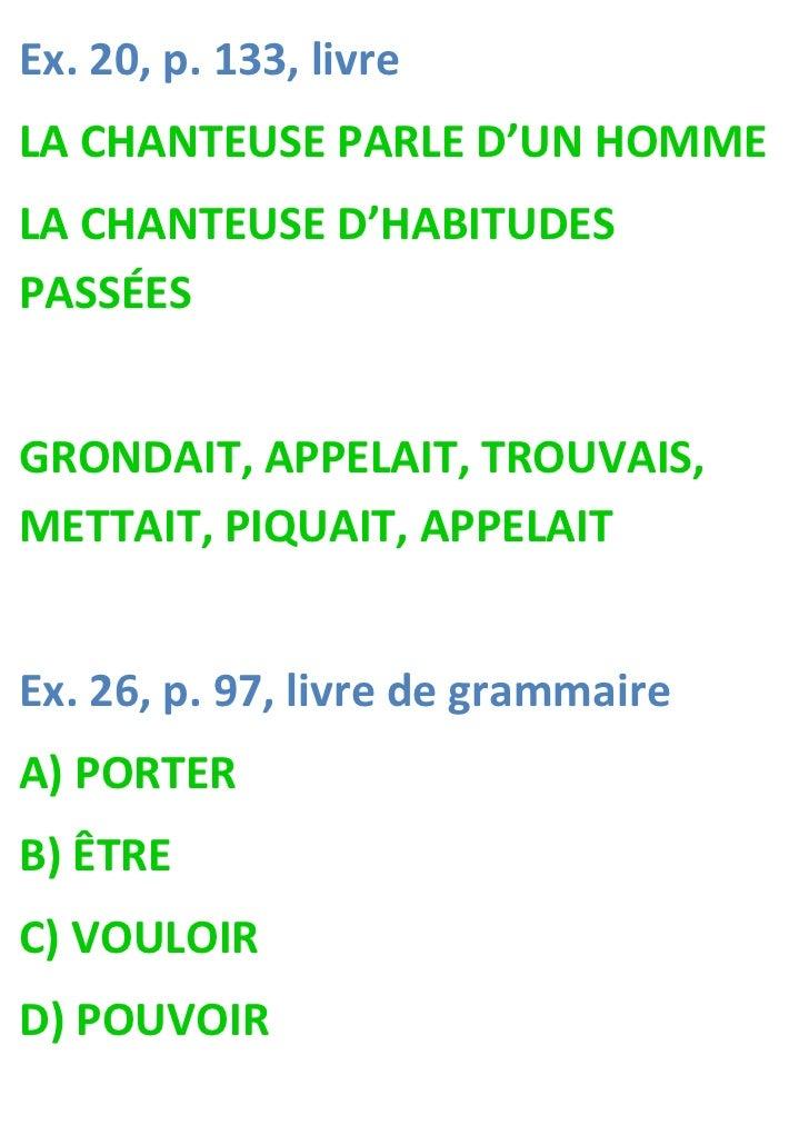 Ex. 20, p. 133, livreLA CHANTEUSE PARLE D'UN HOMMELA CHANTEUSE D'HABITUDESPASSÉESGRONDAIT, APPELAIT, TROUVAIS,METTAIT, PIQ...