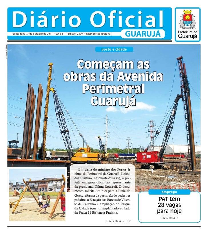 Diário Oficial                      Sexta-feira , 7 de outubro de 2011 • Ano 11 • Edição: 2379 • Distribuição gratuita    ...
