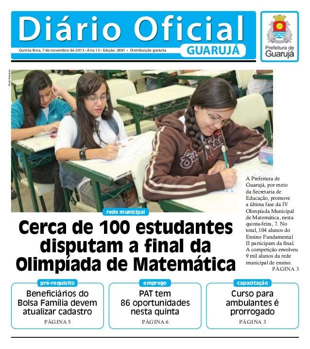 Diário Oficial GUARUJÁ  Pedro Rezende  Quinta-feira, 7 de novembro de 2013 • Ano 13 • Edição: 2881 • Distribuição gratuita...