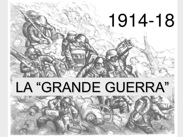 """1914-18  LA """"GRANDE GUERRA"""""""
