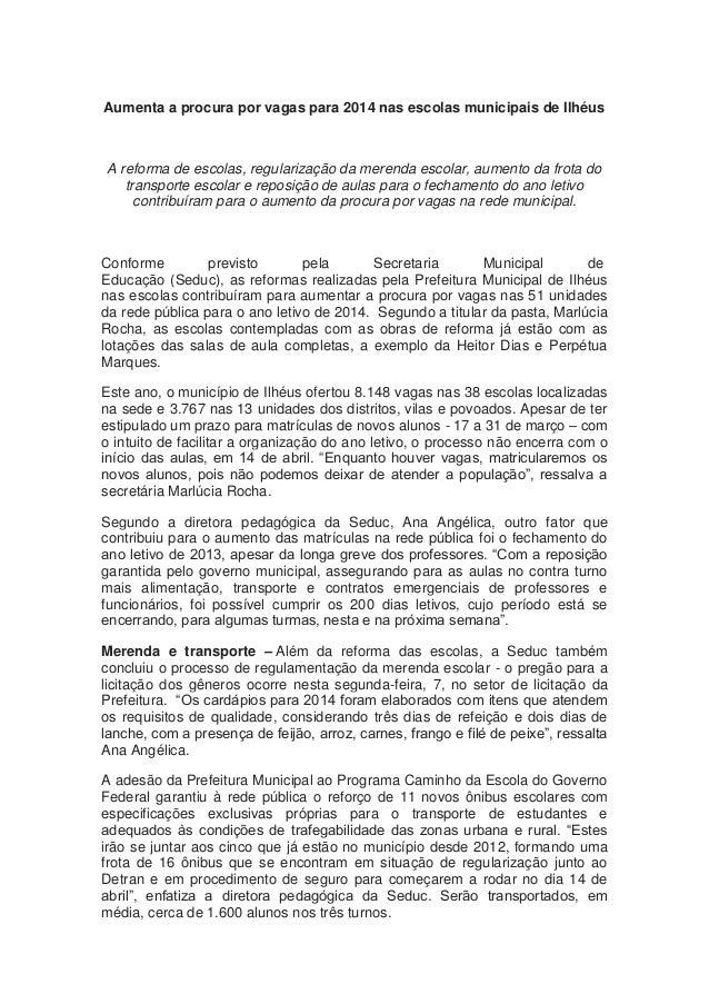Aumenta a procura por vagas para 2014 nas escolas municipais de Ilhéus A reforma de escolas, regularização da merenda esco...