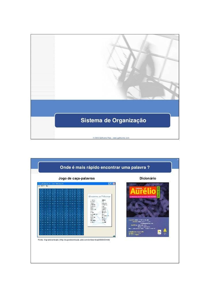 Sistema de Organização                                                           © 2009 Guilhermo Reis – www.guilhermo.com...