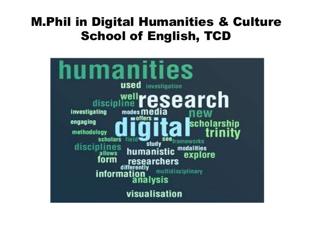 M.Phil in Digital Humanities & CultureSchool of English, TCD