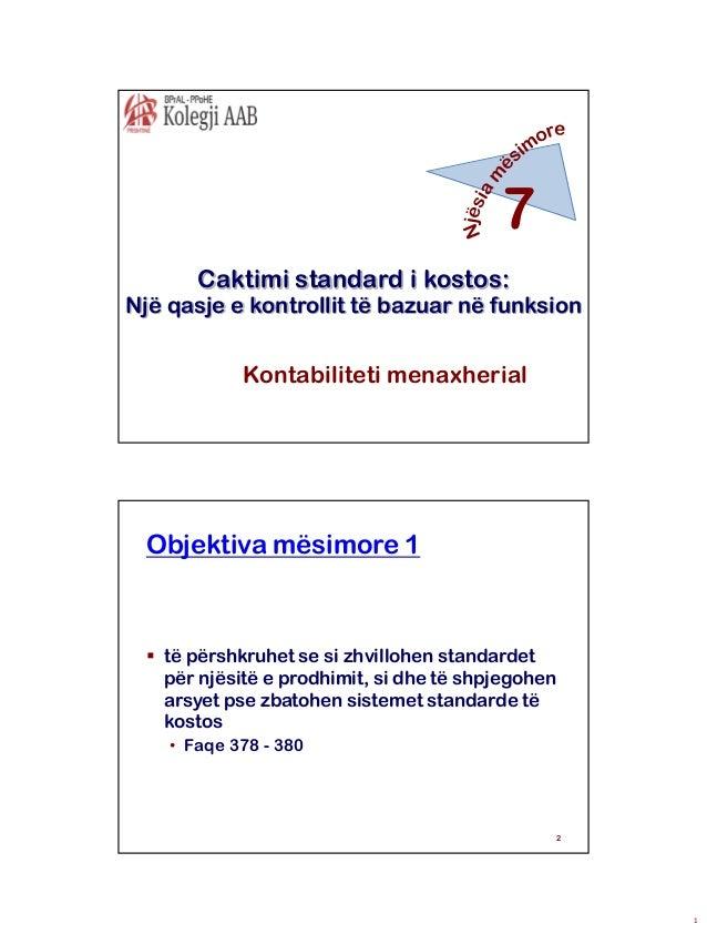 7 Caktimi standard i kostos:  Një qasje e kontrollit të bazuar në funksion  Kontabiliteti menaxherial  Objektiva mësimore ...