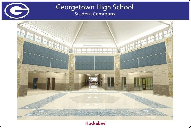 Georgetown High School     Student Commons        Huckabee