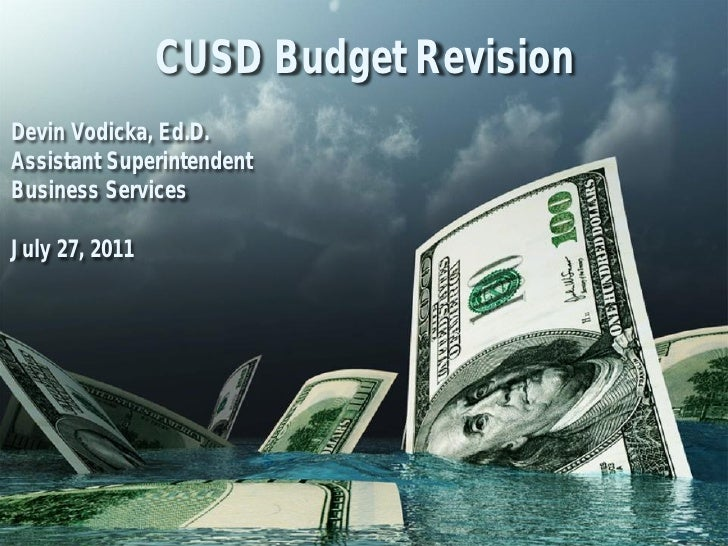 CUSD Budget RevisionDevin Vodicka, Ed.D.Assistant SuperintendentBusiness ServicesJuly 27, 2011