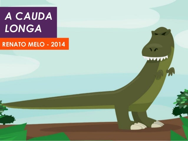 A CAUDA LONGA RENATO MELO - 2014
