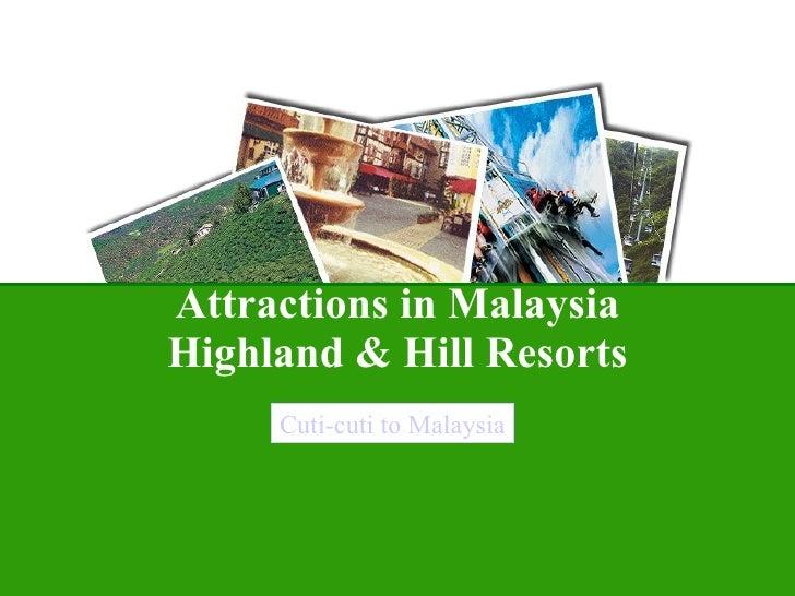 Attractions in Malaysia Highland & Hill Resorts Cuti-cuti to Malaysia