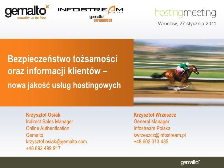 Wrocław, 27 stycznia 2011<br />Bezpieczeństwo tożsamości oraz informacji klientów –<br />nowa jakość usług hostingowych<br...