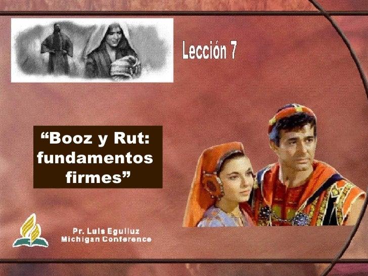 """"""" Booz y Rut:  fundamentos  firmes"""""""