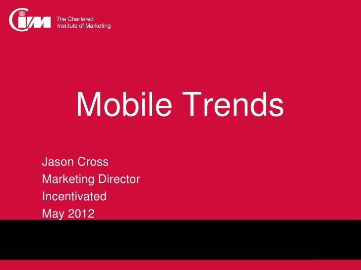 CIM mobile marketing overview May 2012