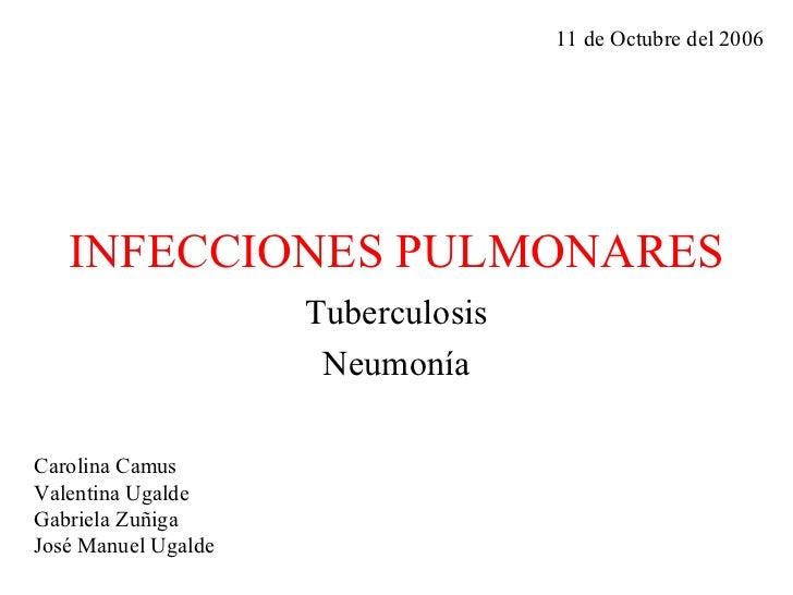 11 de Octubre del 2006        INFECCIONES PULMONARES                      Tuberculosis                       Neumonía  Car...