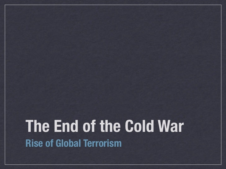 The End of the Cold WarRise of Global Terrorism