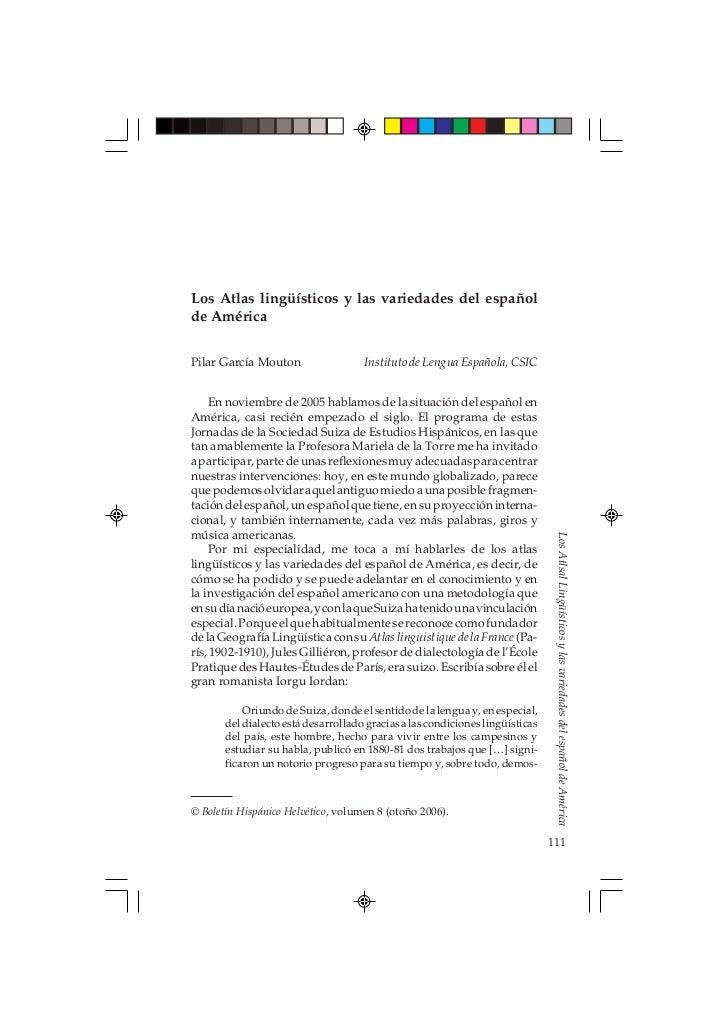 Los Atlas lingüísticos y las variedades del españolde AméricaPilar García Mouton                  Instituto de Lengua Espa...