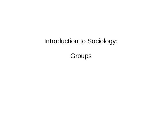Introduction to Sociology: Groups