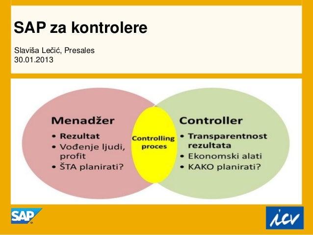 SAP za kontrolereSlaviša Lečić, Presales30.01.2013