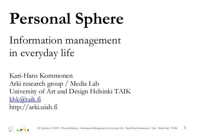EC Infoday 11.5.2009 / Personal Sphere – Information Management in Everyday Life / Kari-Hans Kommonen / Arki · Media Lab ·...