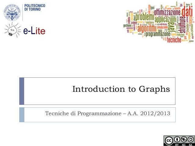 Introduction to GraphsTecniche di Programmazione – A.A. 2012/2013