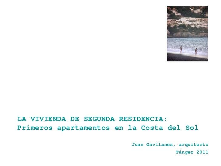 Juan Gavilanes, arquitecto Tánger 2011 LA VIVIENDA DE SEGUNDA RESIDENCIA: Primeros apartamentos en la Costa del Sol