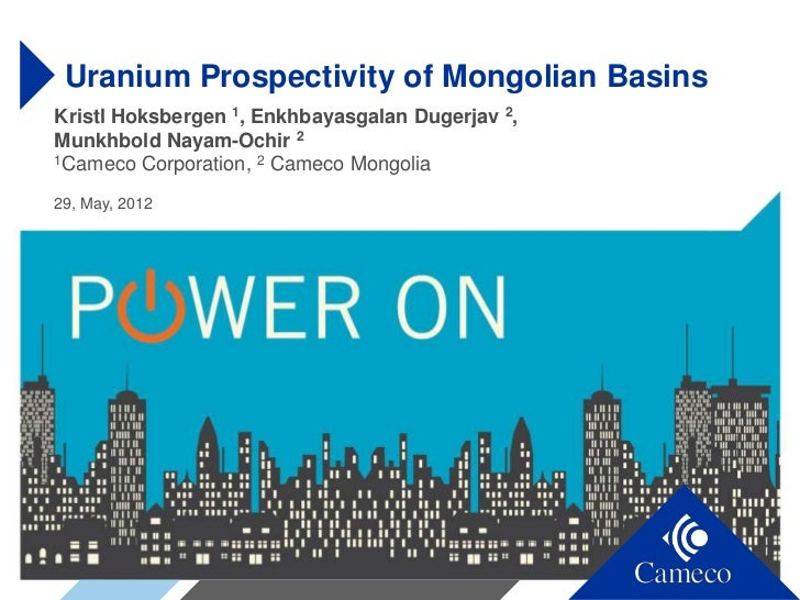 Uranium Prospectivity of Mongolian BasinsKristl Hoksbergen 1, Enkhbayasgalan Dugerjav 2,Munkhbold Nayam-Ochir 21Cameco Cor...