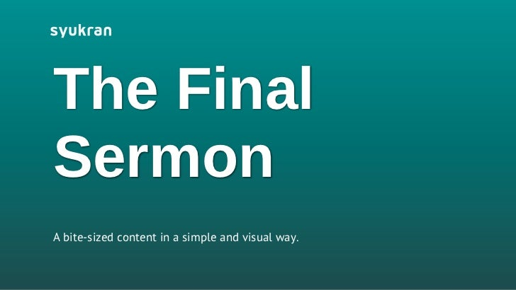 The FinalSermonA bite-sized content in a simple and visual way.