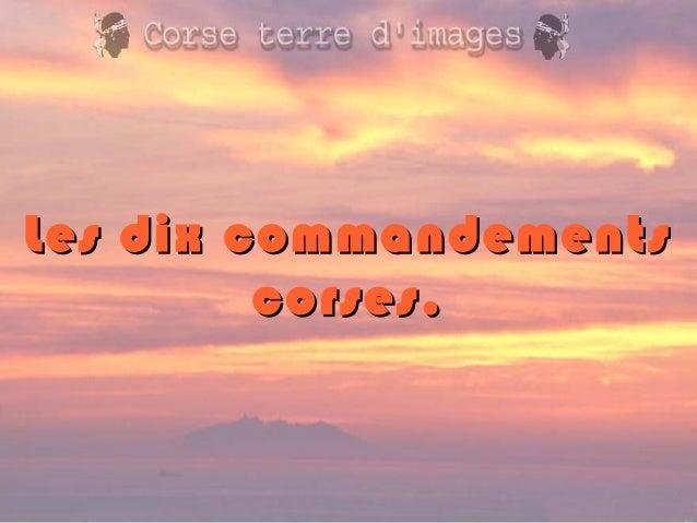 Les dix commandementsLes dix commandements corses.corses.