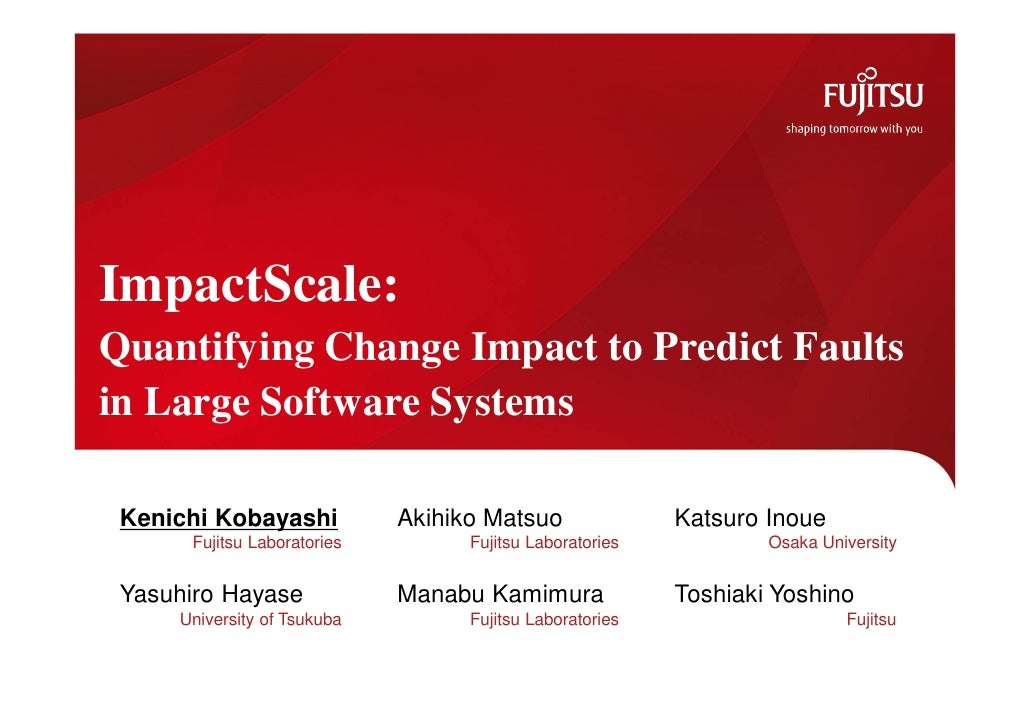 Impact Analysis - ImpactScale: Quantifying Change Impact to Predict Faults in Large Software Systems