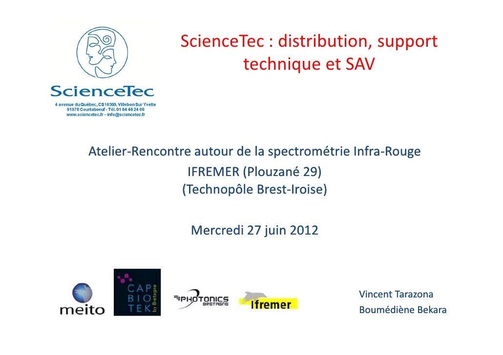 ScienceTec : distribution, support                       technique et SAVAtelier-Atelier-Rencontre autour de la spectromét...