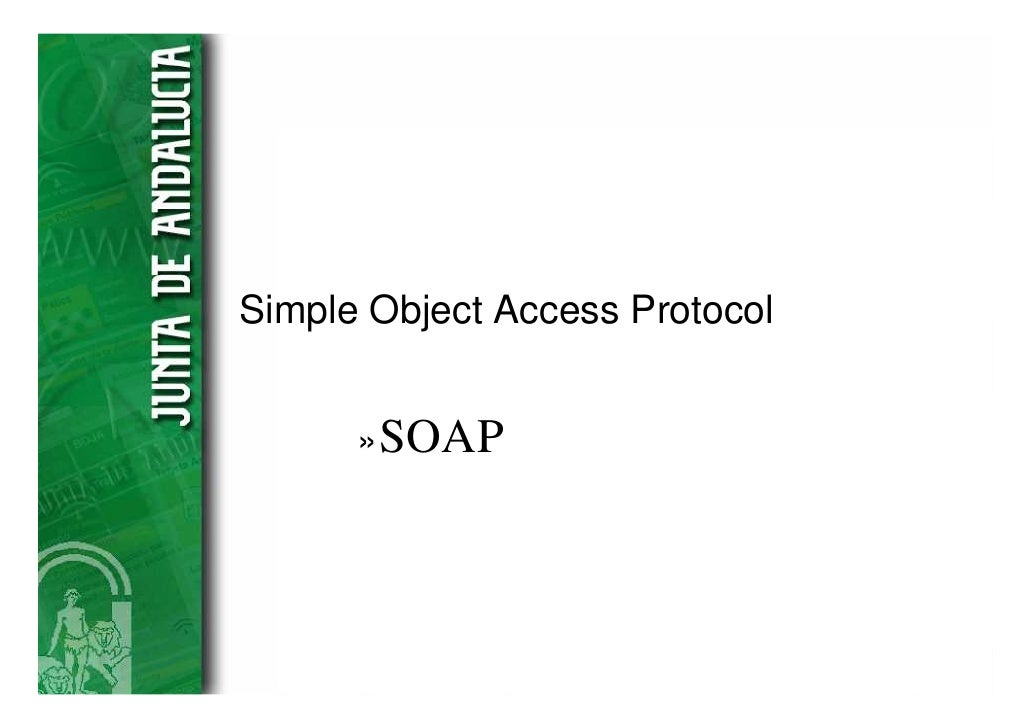 Simple Object Access Protocol      » SOAP