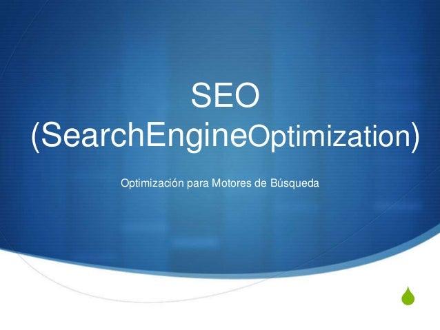 SSEO(SearchEngineOptimization)Optimización para Motores de Búsqueda