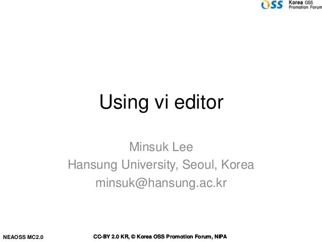 Using vi editor                        Minsuk Lee               Hansung University, Seoul, Korea                   minsuk@...